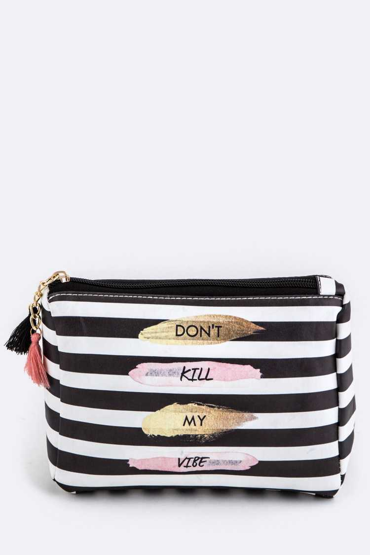 Don't Kill My Vibe Stripe Print Pouch