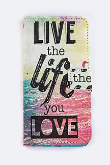LIVE the LIFE you LOVE Iphone 6 Fashion Case