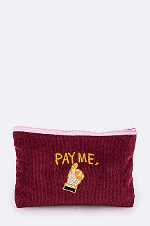 PAY ME Embroidery Corduroy Pouch