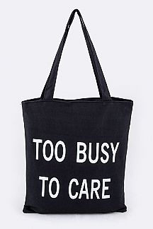 TOO BUSY TO CARE Fashion Tote