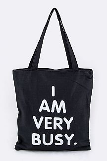 I AM VERY BUSY. Fashion Tote