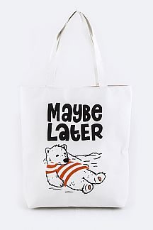 MAYBE LATER Fashion Tote